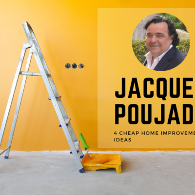 Adding Value: Mortgage Professional Jacques Poujade Shares 4 Cheap Home Improvement Ideas
